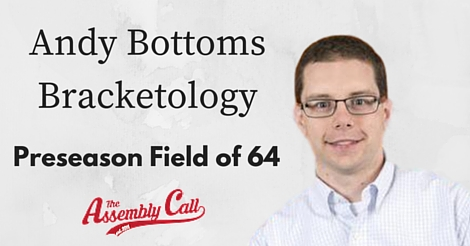 Andy Bottoms Bracketology: Preseason Projections for the Field of 68