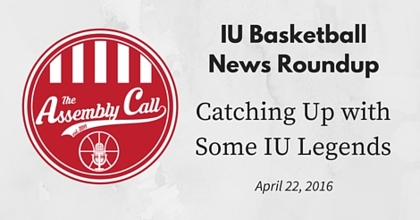 IU Basketball News Roundup: Catching Up with Some IU Legends