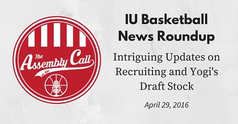 IU Basketball News Roundup: Intriguing Updates on Recruiting and Yogi's Draft Stock