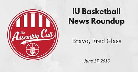 IU Basketball News Roundup: Bravo, Fred Glass
