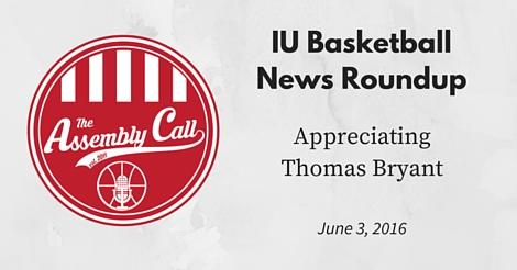 IU Basketball News Roundup: Appreciating Thomas Bryant