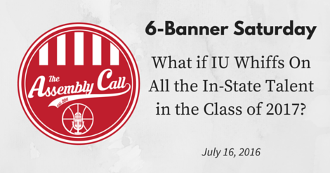 6-Banner Saturday: What if IU Whiffs On All the In-State Talent in 2017?