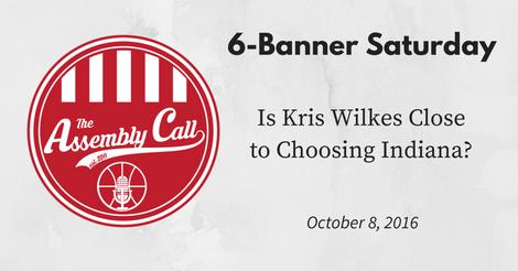 6-Banner Saturday: Is Kris Wilkes Close to Choosing Indiana?
