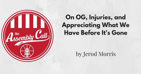 On OG, Injuries, and Appreciating What We Have Before It's Gone