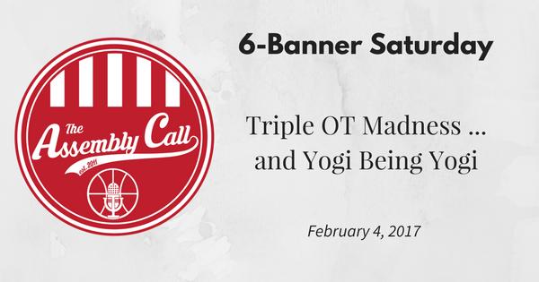 6-Banner Saturday: Triple OT Madness … and Yogi Being Yogi