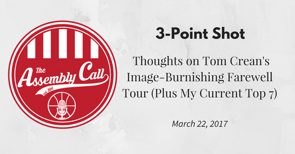 3-Point Shot: Thoughts on Tom Crean's Image-Burnishing Farewell Tour (Plus My Current Top 7)