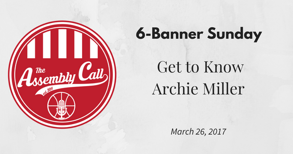 6-Banner Sunday: Get to Know Archie Miller