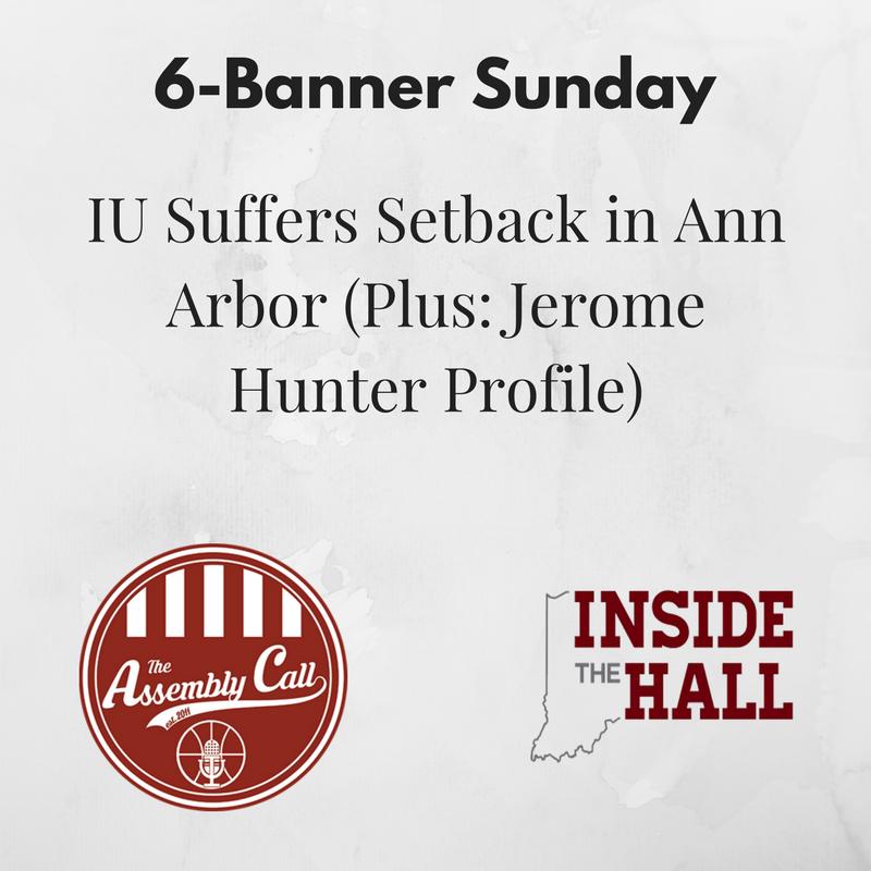 Roundup: IU Suffers Setback in Ann Arbor (Plus: Jerome Hunter Profile)